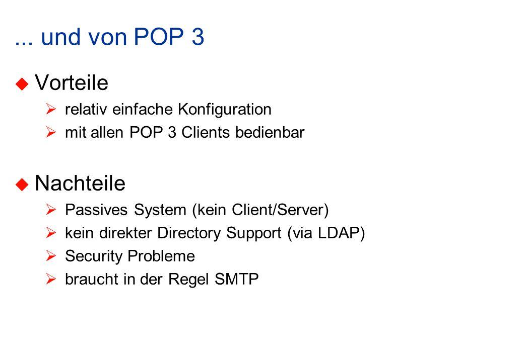 ... und von POP 3 Vorteile Nachteile relativ einfache Konfiguration