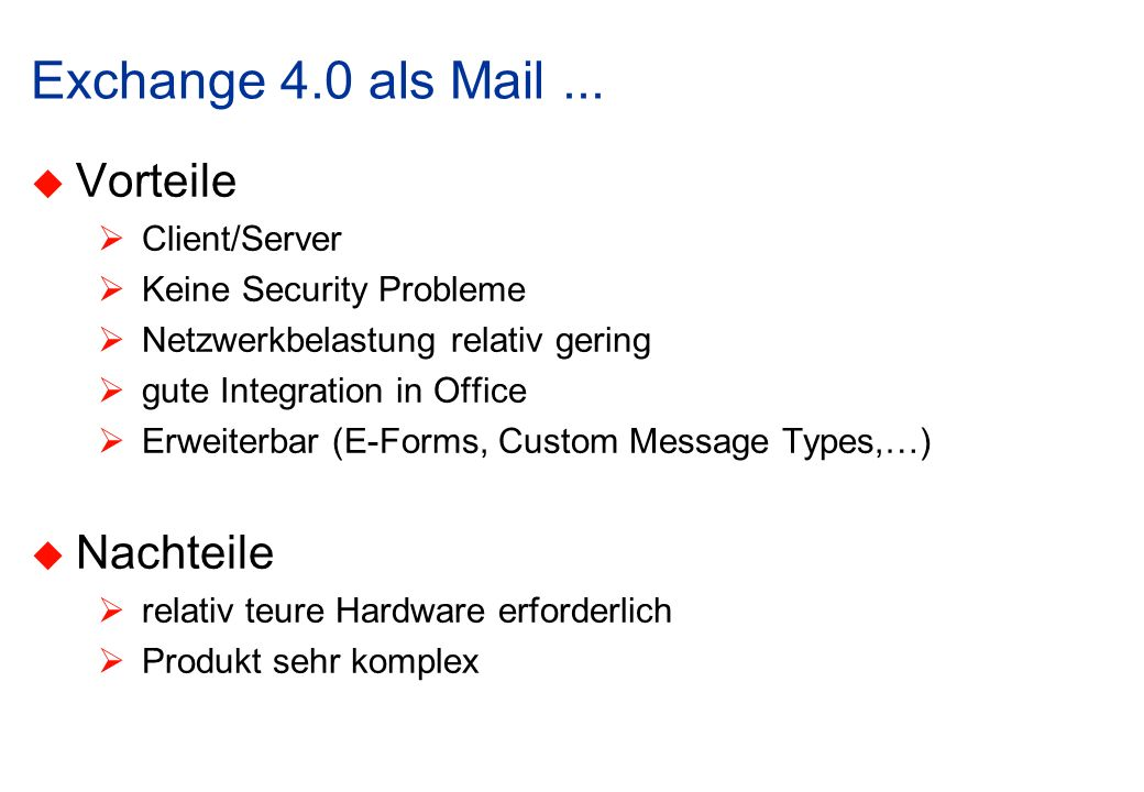 Exchange 4.0 als Mail ... Vorteile Nachteile Client/Server