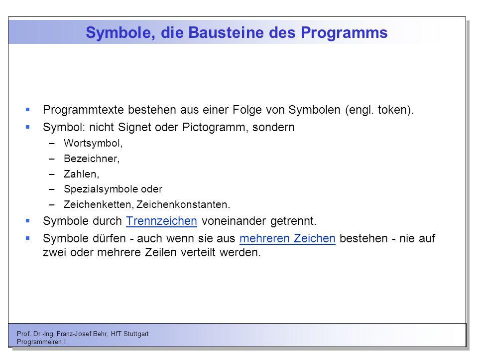 Symbole, die Bausteine des Programms