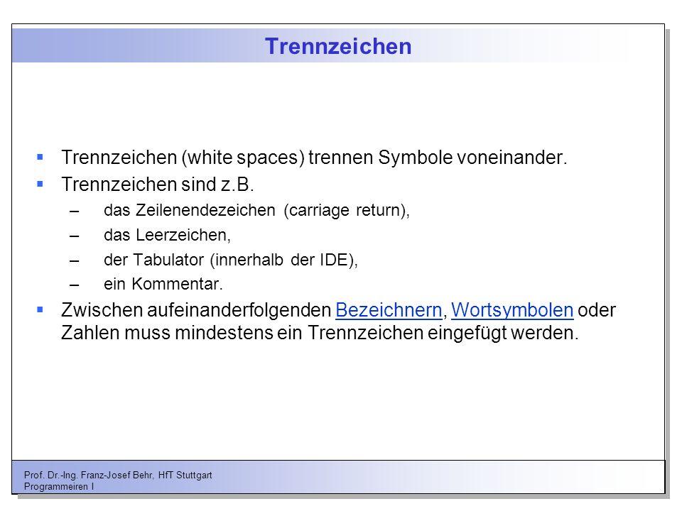 Trennzeichen Trennzeichen (white spaces) trennen Symbole voneinander.