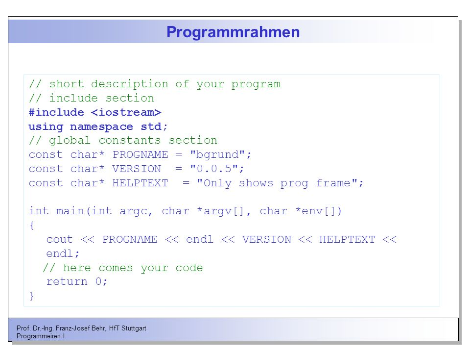 Programmrahmen // short description of your program // include section