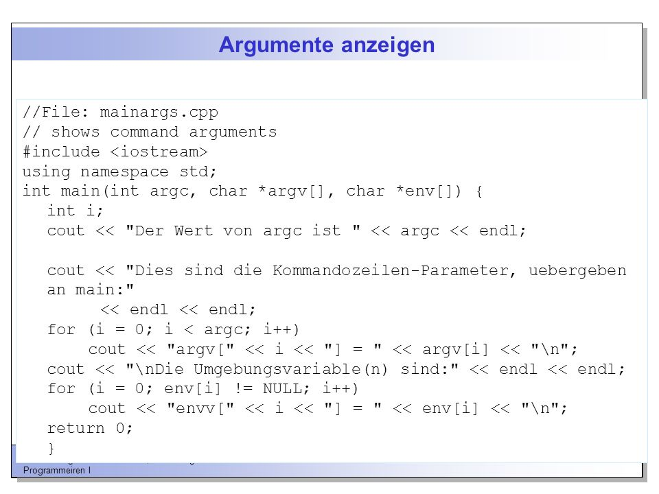 Argumente anzeigen //File: mainargs.cpp // shows command arguments