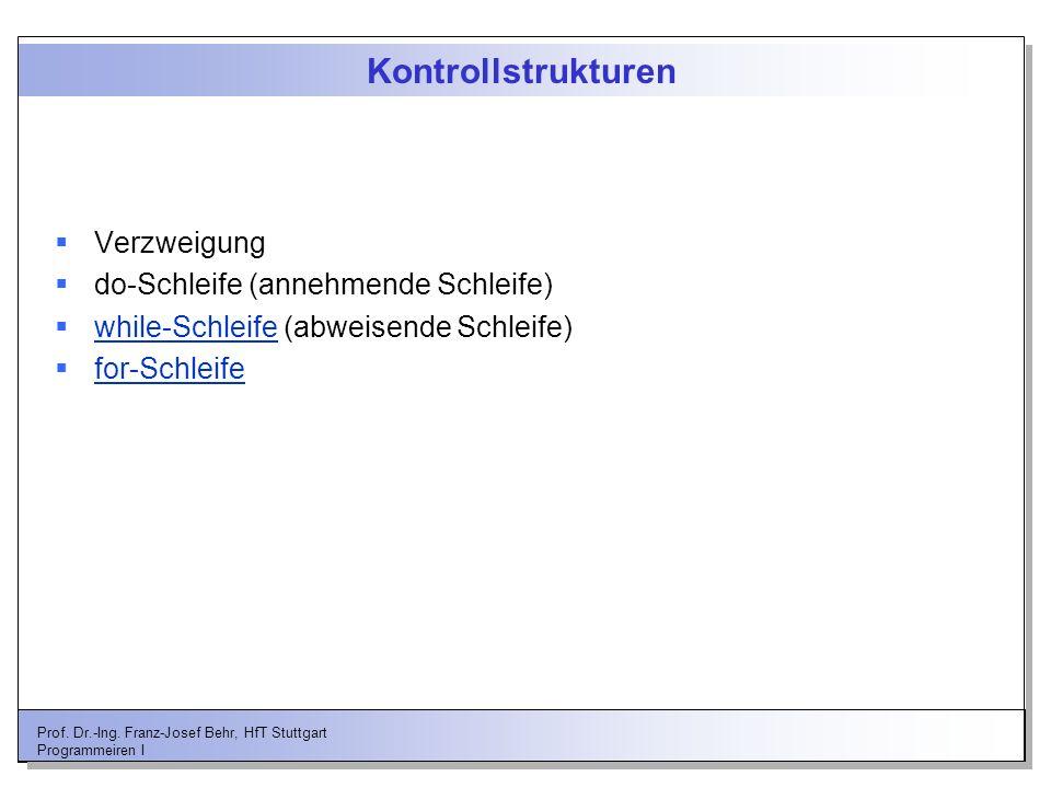 Kontrollstrukturen Verzweigung do-Schleife (annehmende Schleife)