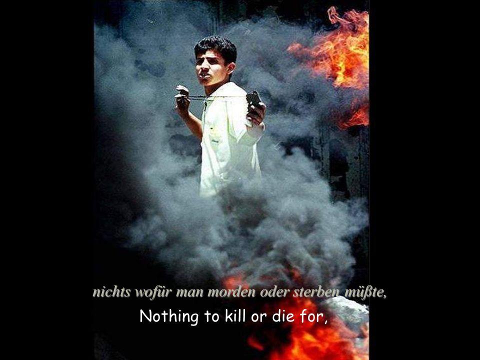 nichts wofür man morden oder sterben müßte,