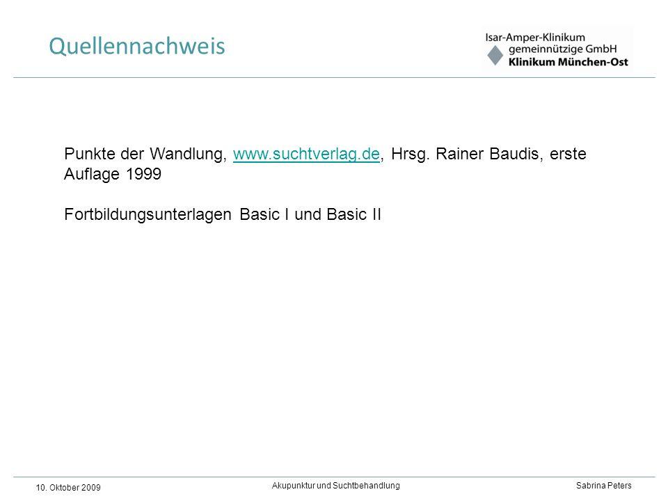 Quellennachweis Punkte der Wandlung, www.suchtverlag.de, Hrsg. Rainer Baudis, erste Auflage 1999. Fortbildungsunterlagen Basic I und Basic II.