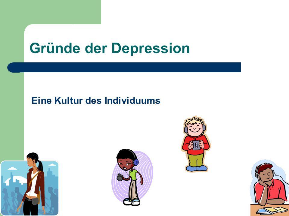 Gründe der Depression Eine Kultur des Individuums