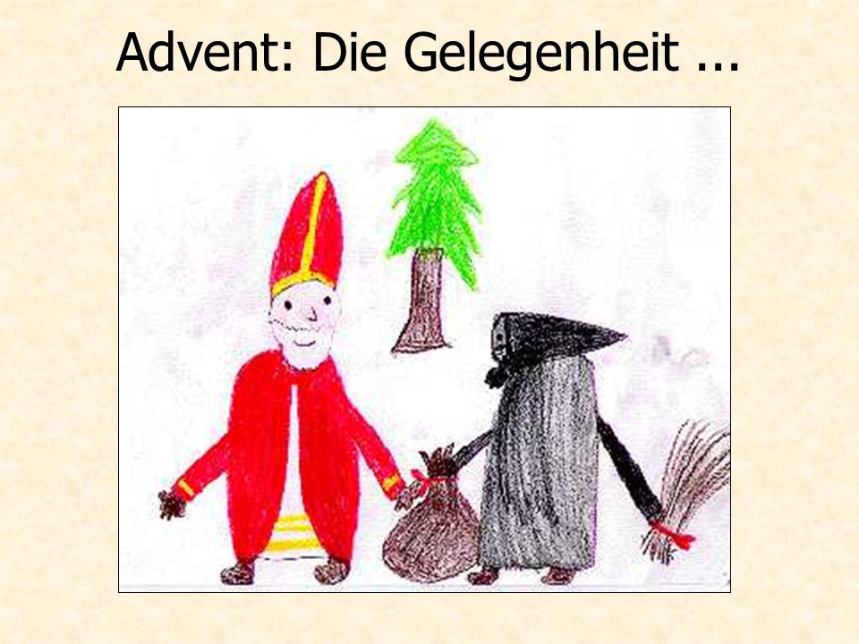 Advent: Die Gelegenheit ...