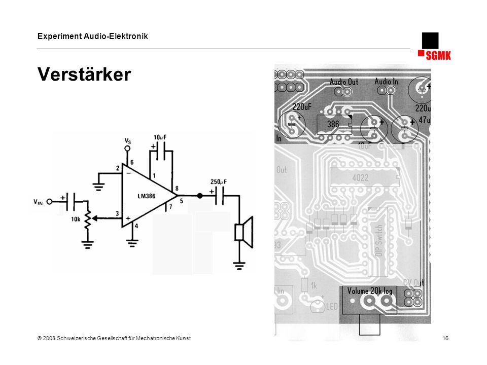 Verstärker © 2008 Schweizerische Gesellschaft für Mechatronische Kunst 16
