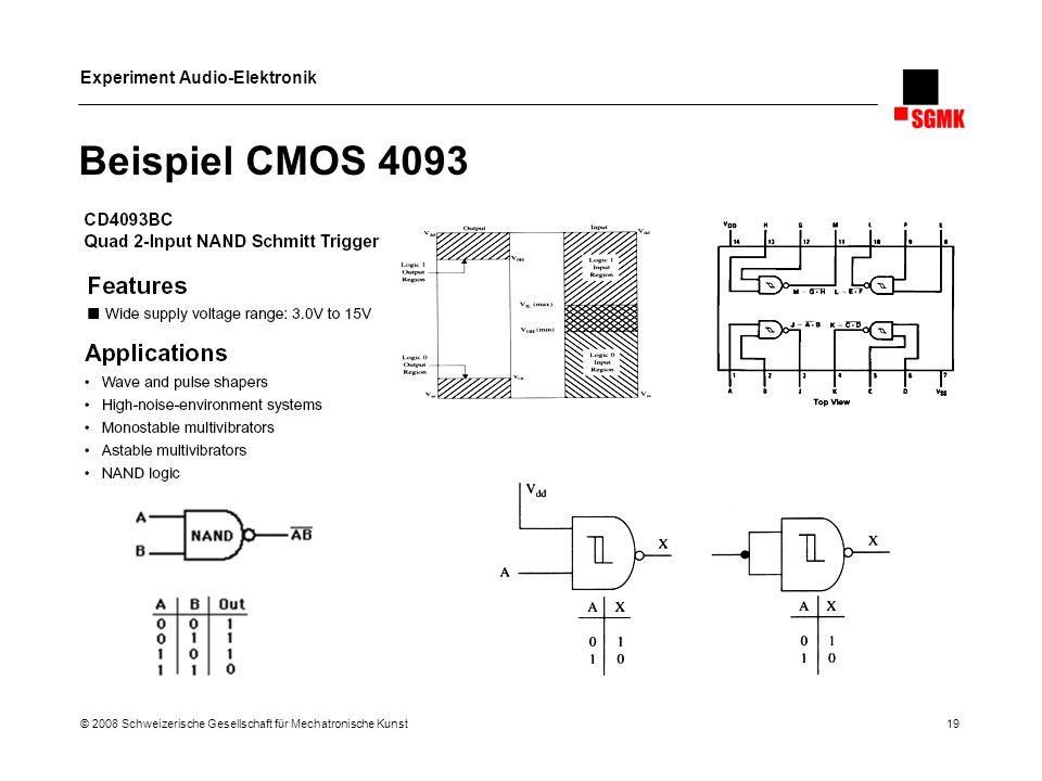 Beispiel CMOS 4093 © 2008 Schweizerische Gesellschaft für Mechatronische Kunst 19