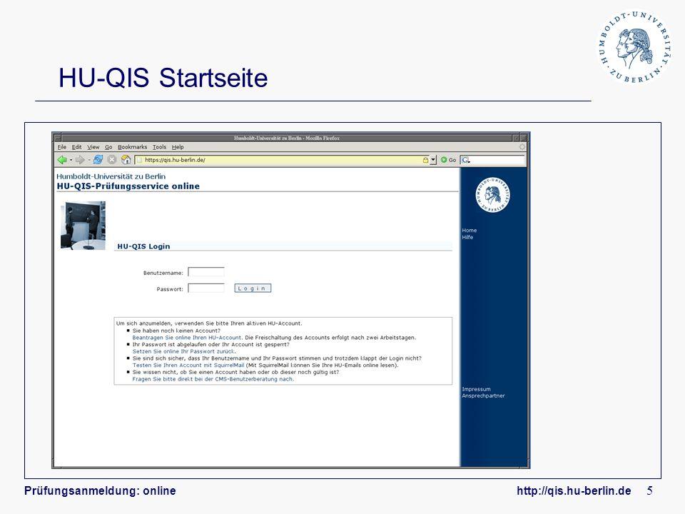 HU-QIS Startseite Prüfungsanmeldung: online http://qis.hu-berlin.de