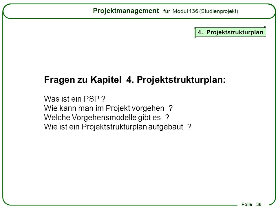 Fragen zu Kapitel 4. Projektstrukturplan:
