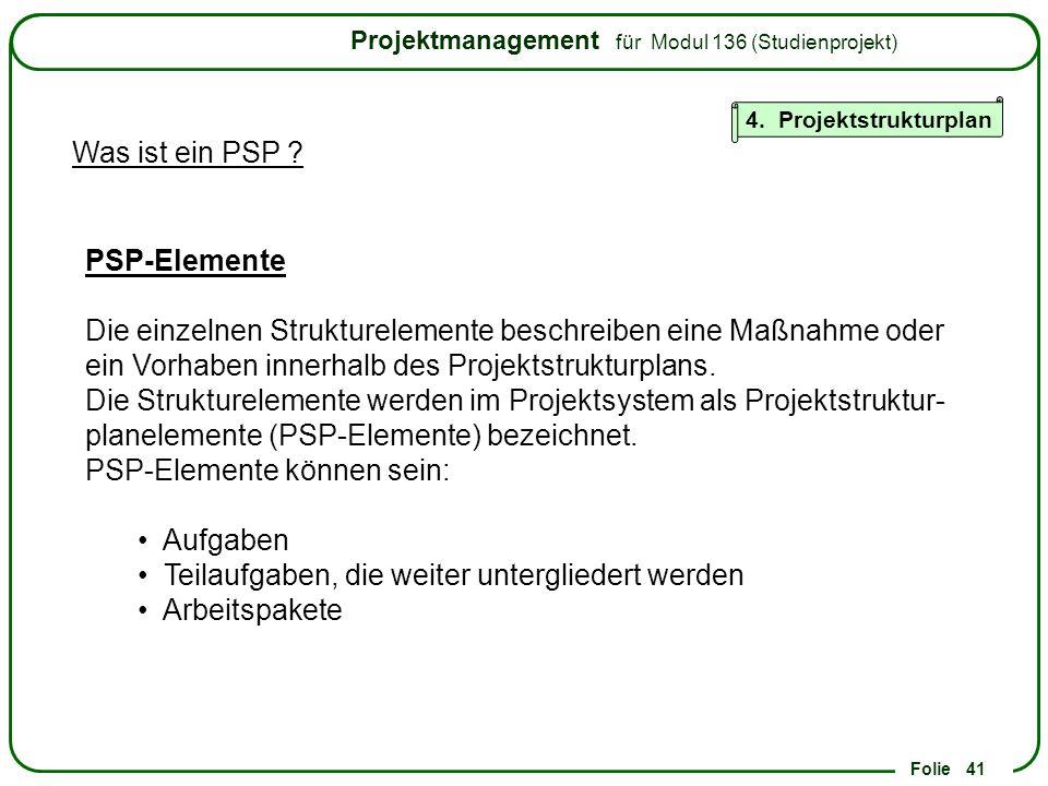 PSP-Elemente können sein: Aufgaben
