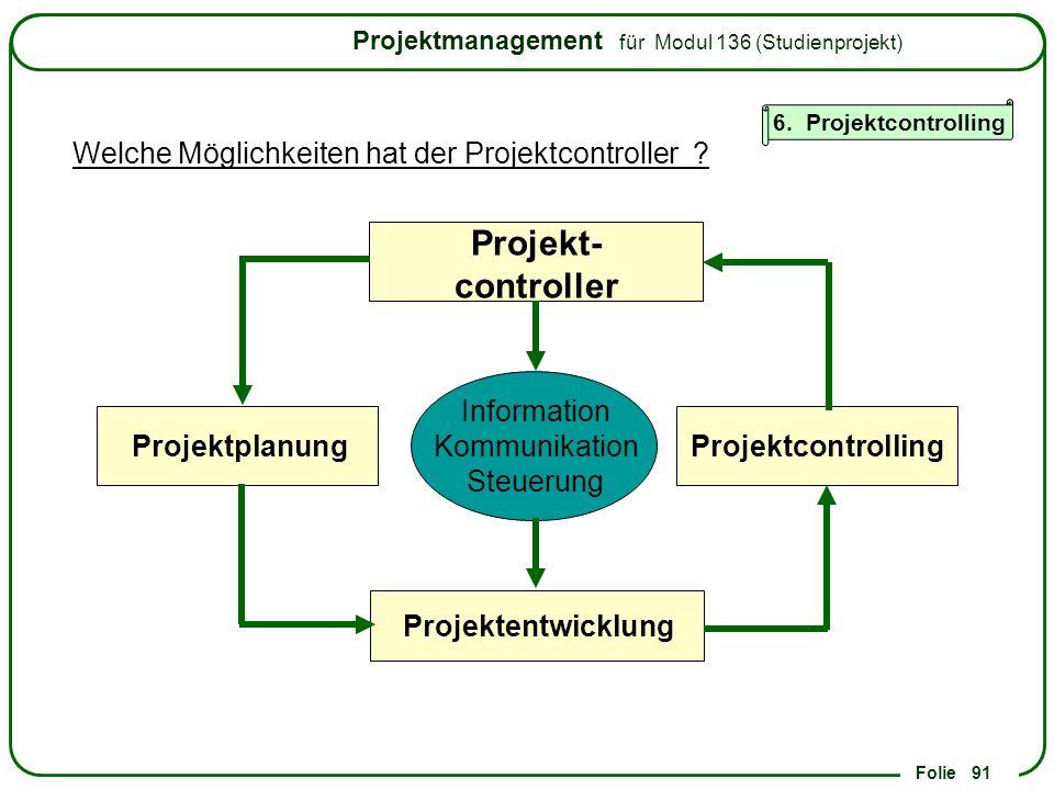 Projekt- controller Welche Möglichkeiten hat der Projektcontroller