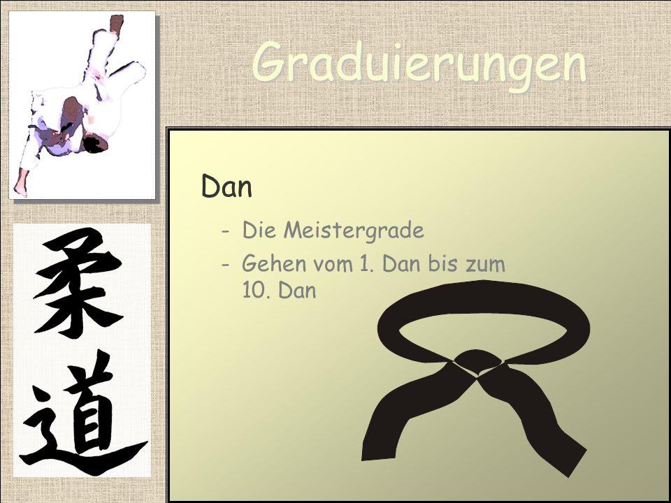 Graduierungen Dan Die Meistergrade Gehen vom 1. Dan bis zum 10. Dan