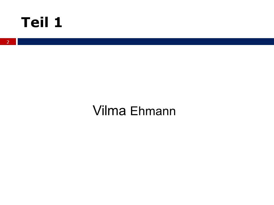 Teil 1 Vilma Ehmann