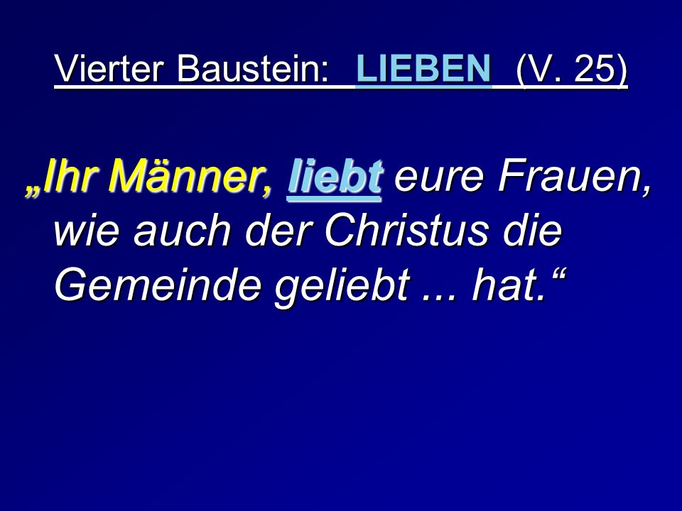 Vierter Baustein: LIEBEN (V. 25)