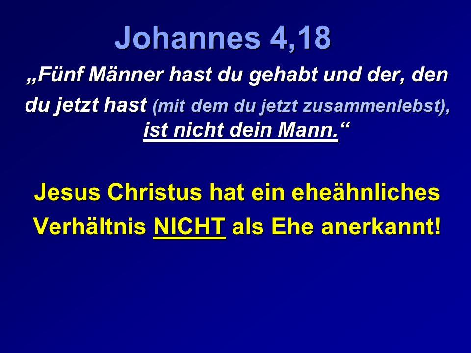 Johannes 4,18 Jesus Christus hat ein eheähnliches