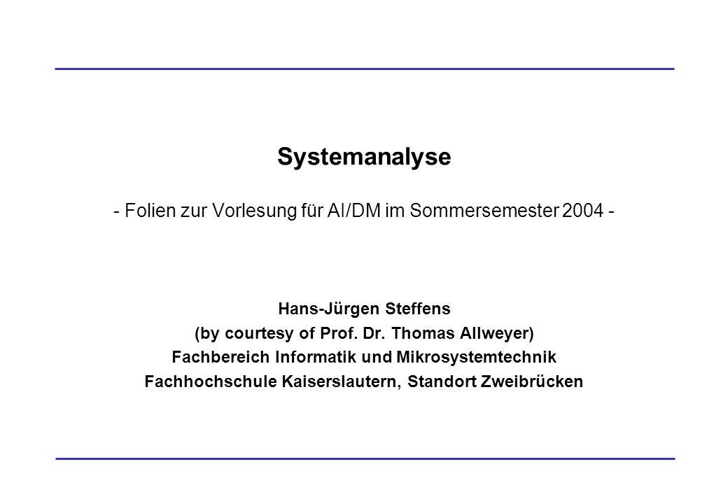 Systemanalyse - Folien zur Vorlesung für AI/DM im Sommersemester 2004 -