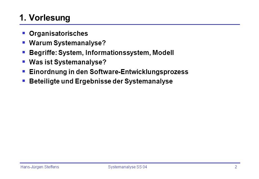 1. Vorlesung Organisatorisches Warum Systemanalyse