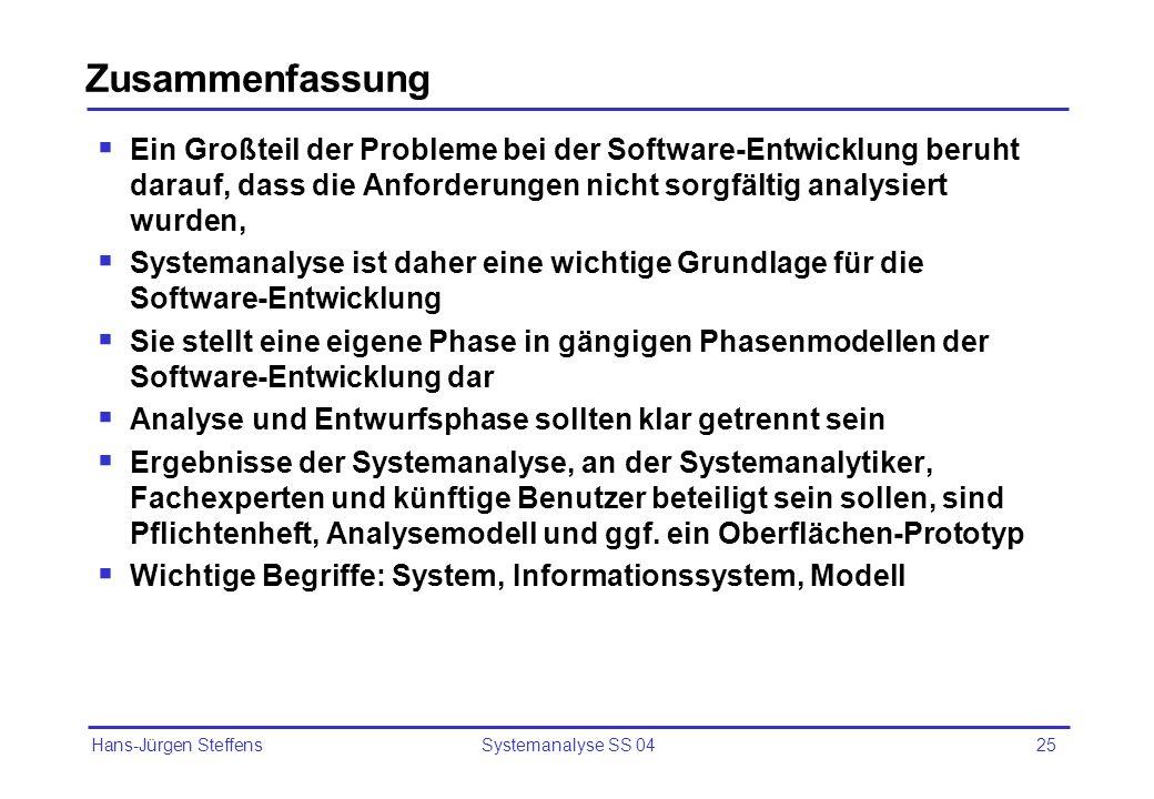 Zusammenfassung Ein Großteil der Probleme bei der Software-Entwicklung beruht darauf, dass die Anforderungen nicht sorgfältig analysiert wurden,