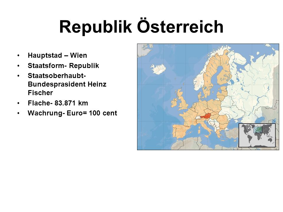 Republik Österreich Hauptstad – Wien Staatsform- Republik
