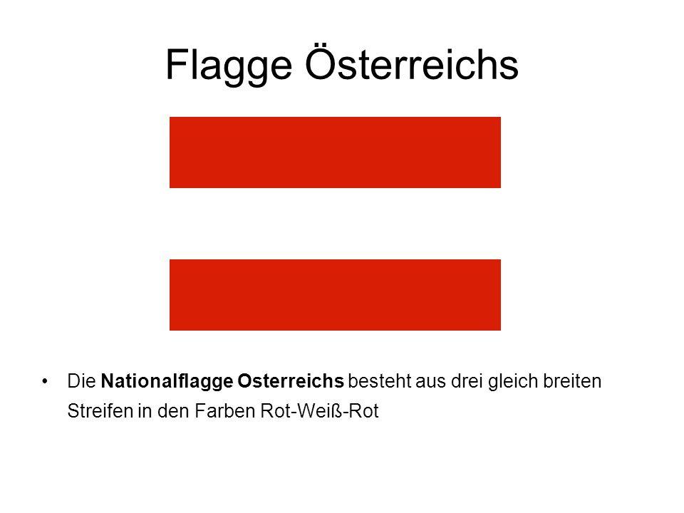 Flagge Österreichs Die Nationalflagge Osterreichs besteht aus drei gleich breiten Streifen in den Farben Rot-Weiß-Rot.