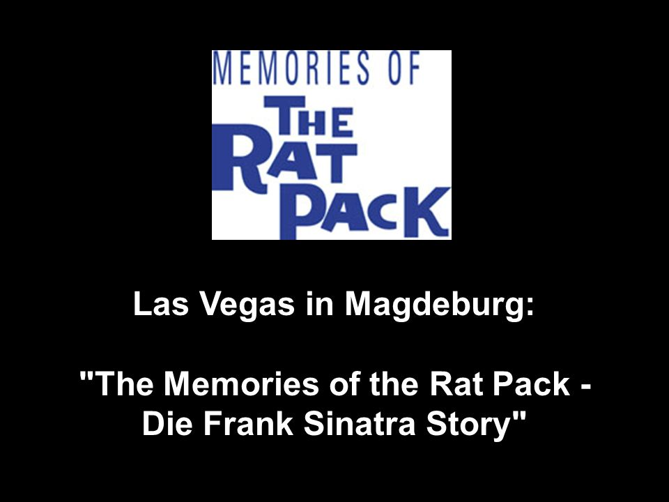 Las Vegas in Magdeburg: The Memories of the Rat Pack -