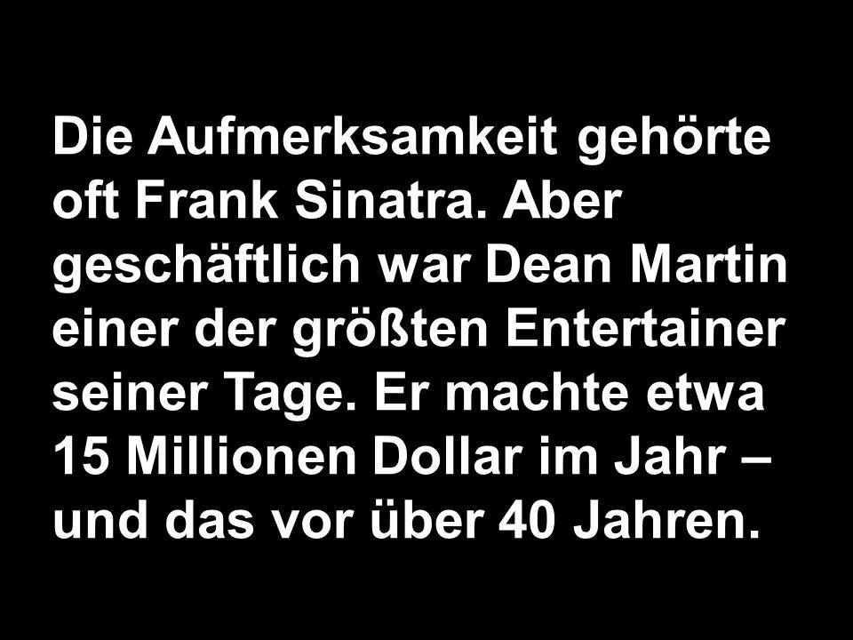 Die Aufmerksamkeit gehörte oft Frank Sinatra