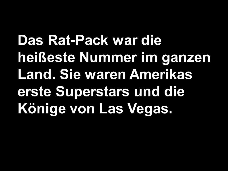 Das Rat-Pack war die heißeste Nummer im ganzen Land