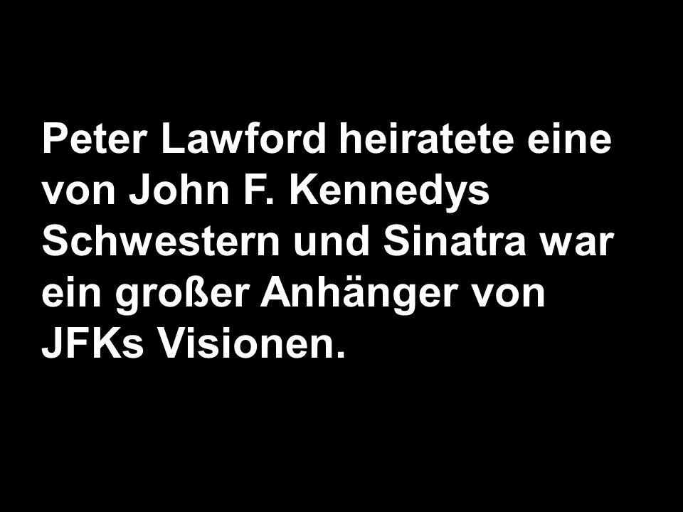 Peter Lawford heiratete eine von John F