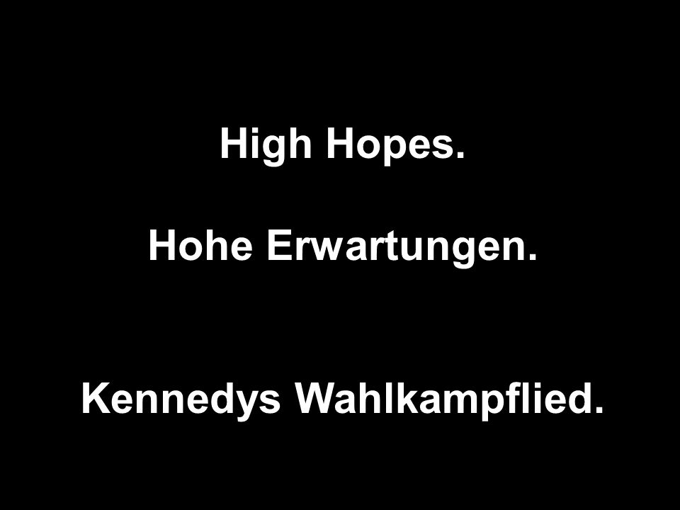 Kennedys Wahlkampflied.