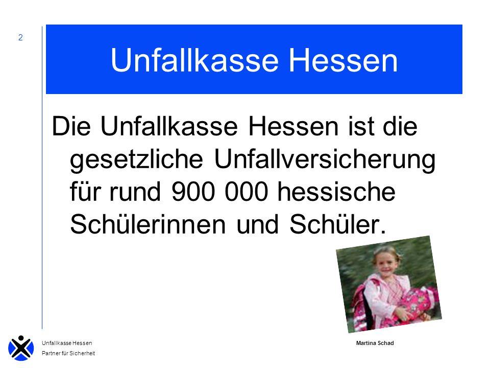 Unfallkasse Hessen Die Unfallkasse Hessen ist die gesetzliche Unfallversicherung für rund 900 000 hessische Schülerinnen und Schüler.