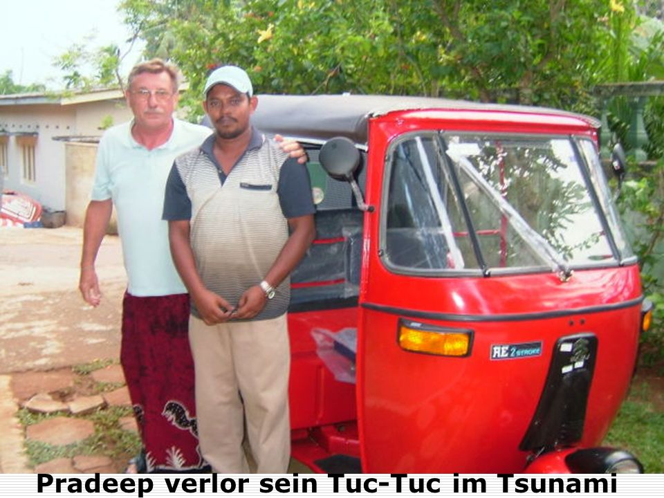 Pradeep verlor sein Tuc-Tuc im Tsunami