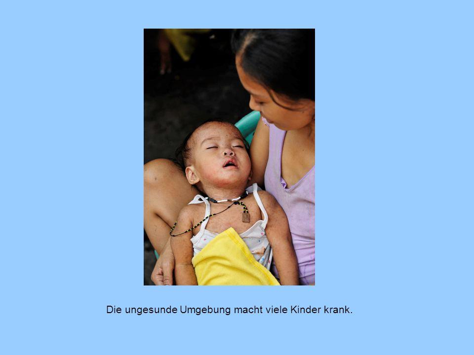Die ungesunde Umgebung macht viele Kinder krank.