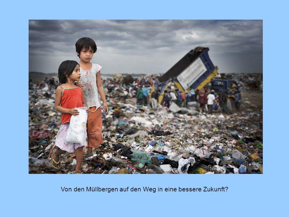 Von den Müllbergen auf den Weg in eine bessere Zukunft