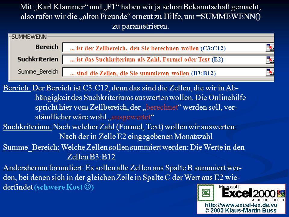 """Mit """"Karl Klammer und """"F1 haben wir ja schon Bekanntschaft gemacht, also rufen wir die """"alten Freunde erneut zu Hilfe, um =SUMMEWENN() zu parametrieren."""