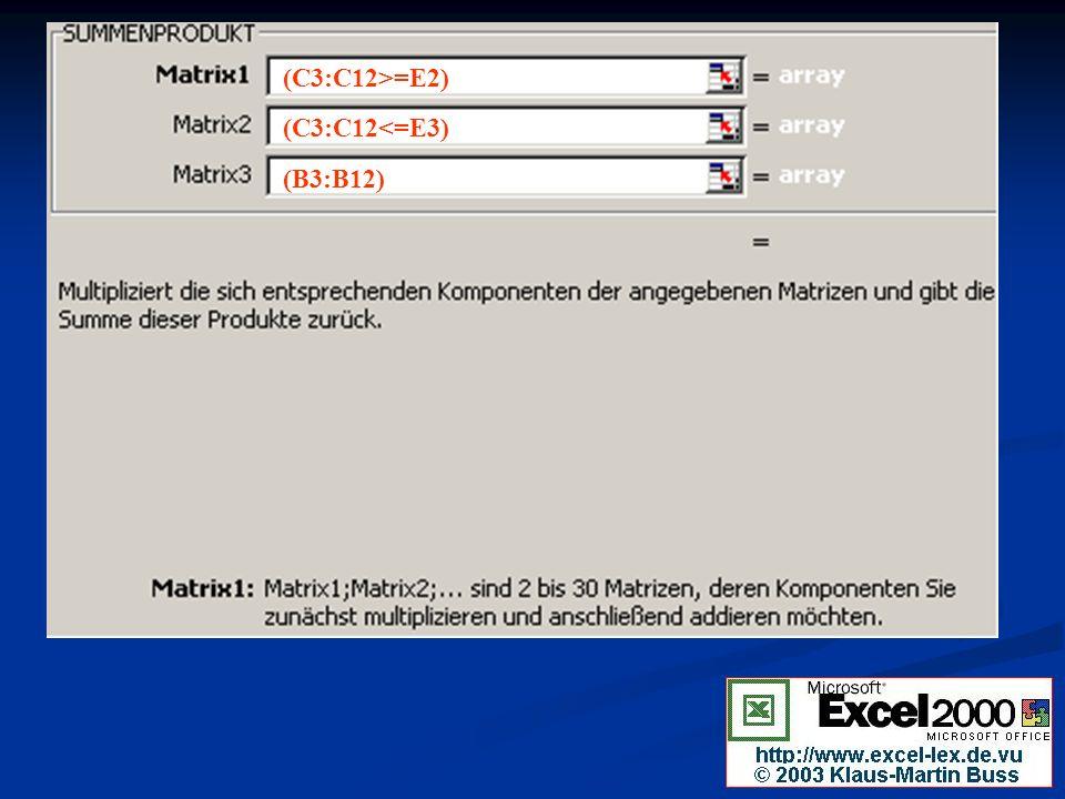 (C3:C12>=E2) (C3:C12<=E3) (B3:B12)