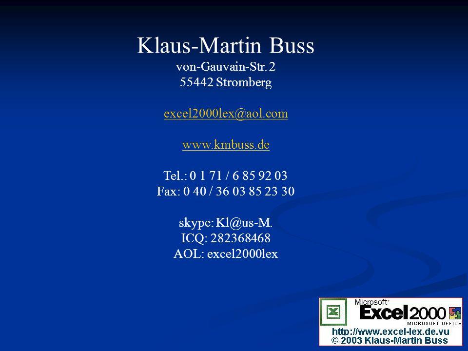 Klaus-Martin Buss von-Gauvain-Str. 2 55442 Stromberg excel2000lex@aol
