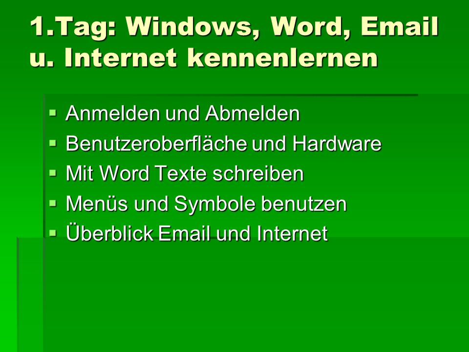 1.Tag: Windows, Word, Email u. Internet kennenlernen
