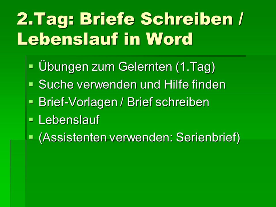 2.Tag: Briefe Schreiben / Lebenslauf in Word
