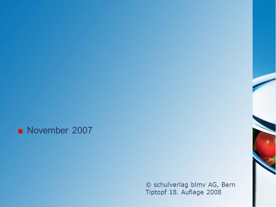 November 2007 © schulverlag blmv AG, Bern Tiptopf 18. Auflage 2008