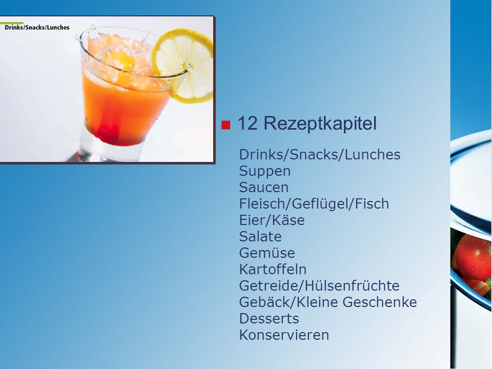 12 Rezeptkapitel Drinks/Snacks/Lunches Suppen Saucen