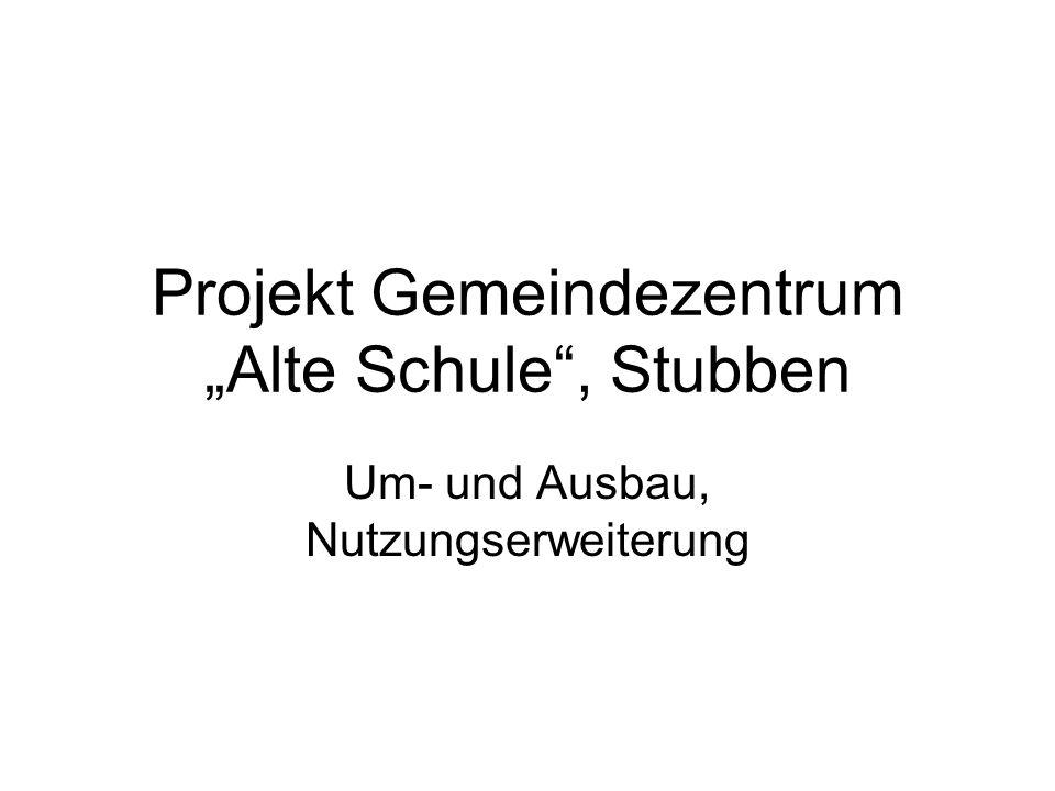 """Projekt Gemeindezentrum """"Alte Schule , Stubben"""