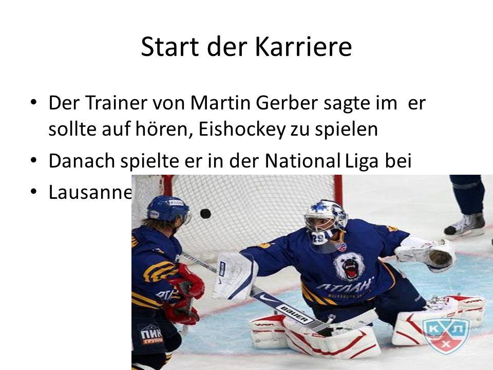 Start der Karriere Der Trainer von Martin Gerber sagte im er sollte auf hören, Eishockey zu spielen.