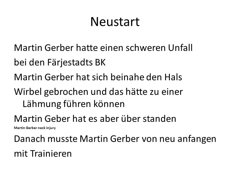 Neustart Martin Gerber hatte einen schweren Unfall