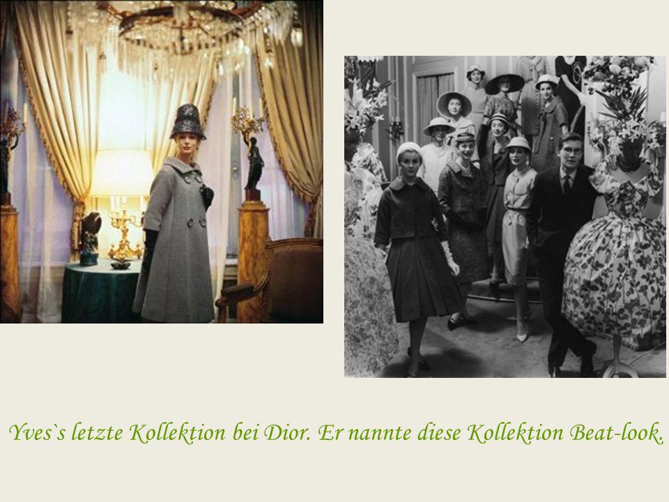 Yves`s letzte Kollektion bei Dior. Er nannte diese Kollektion Beat-look.