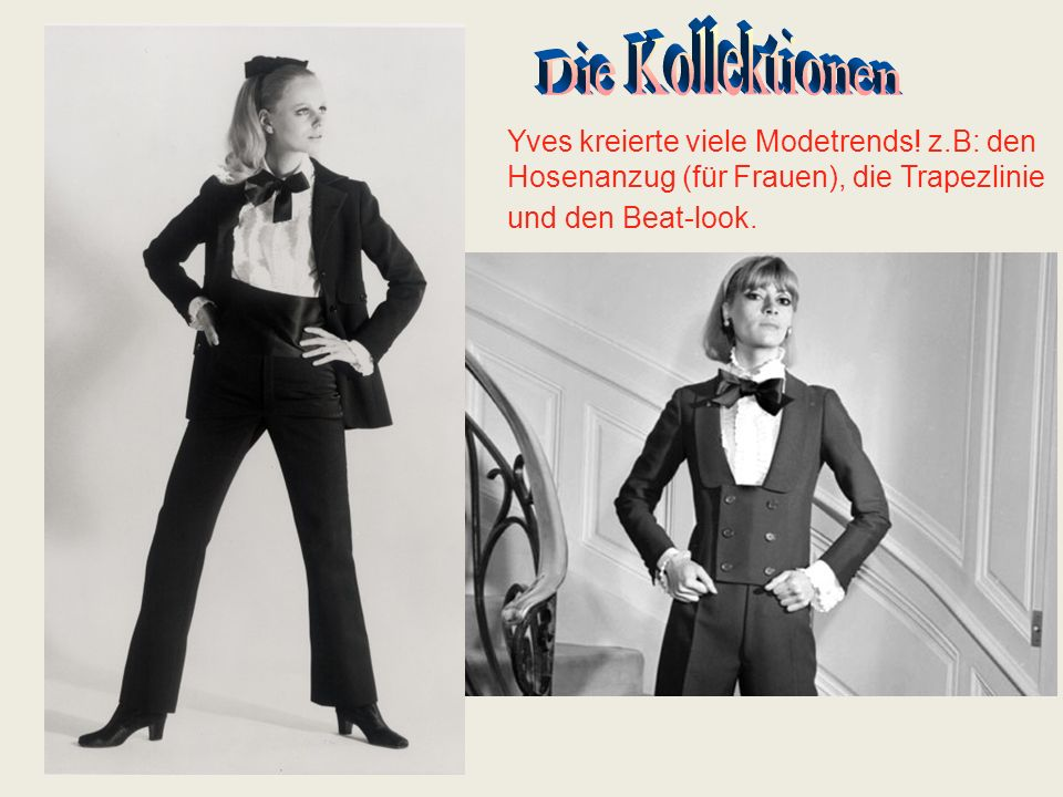 Die Kollektionen Yves kreierte viele Modetrends.