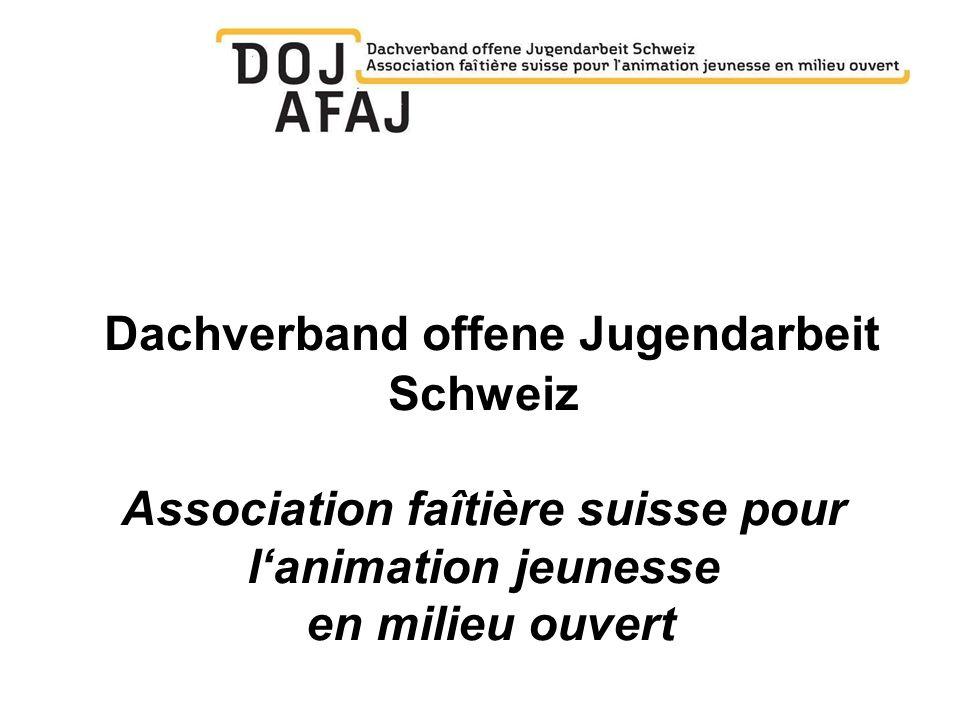 Dachverband offene Jugendarbeit Schweiz Association faîtière suisse pour l'animation jeunesse en milieu ouvert