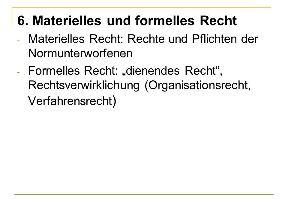 6. Materielles und formelles Recht