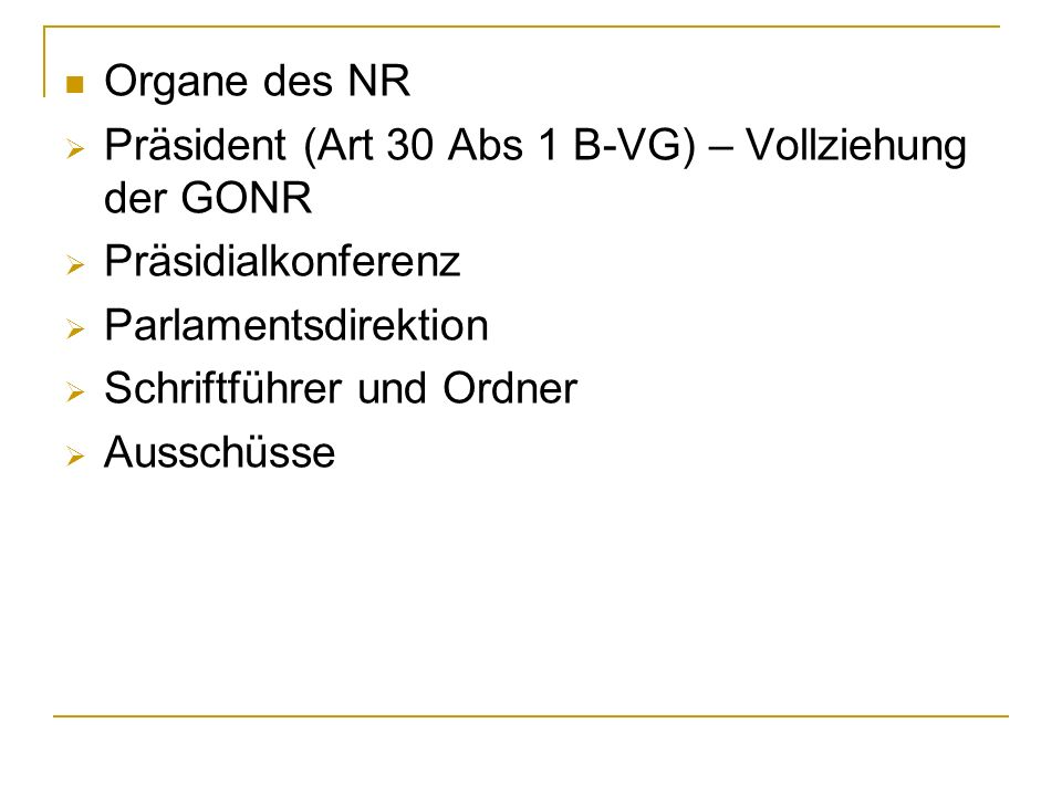 Organe des NR Präsident (Art 30 Abs 1 B-VG) – Vollziehung der GONR. Präsidialkonferenz. Parlamentsdirektion.